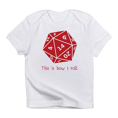 How I Roll Infant T-Shirt