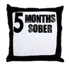 5 Months Sober Throw Pillow
