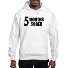 5 Months Sober Hoodie