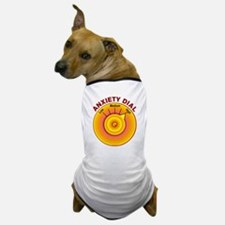 Anxiety Dial on High Dog T-Shirt