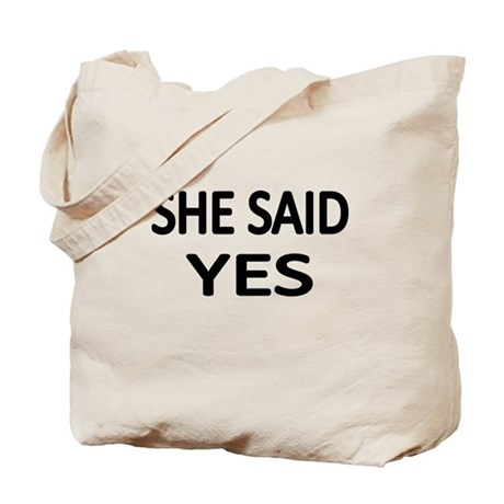 SHE SAID YES Tote Bag
