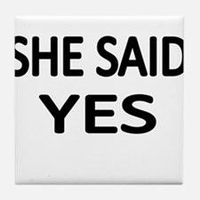 SHE SAID YES Tile Coaster