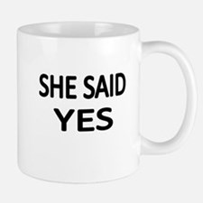 SHE SAID YES Mug