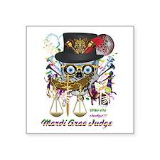 """Mardi Gras Judge 1 Square Sticker 3"""" x 3"""""""