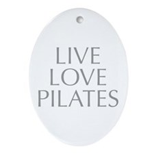 LIVE-LOVE-pilates-OPT-GRAY Ornament (Oval)