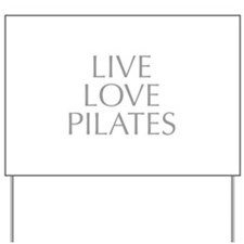 LIVE-LOVE-pilates-OPT-GRAY Yard Sign