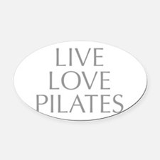 LIVE-LOVE-pilates-OPT-GRAY Oval Car Magnet