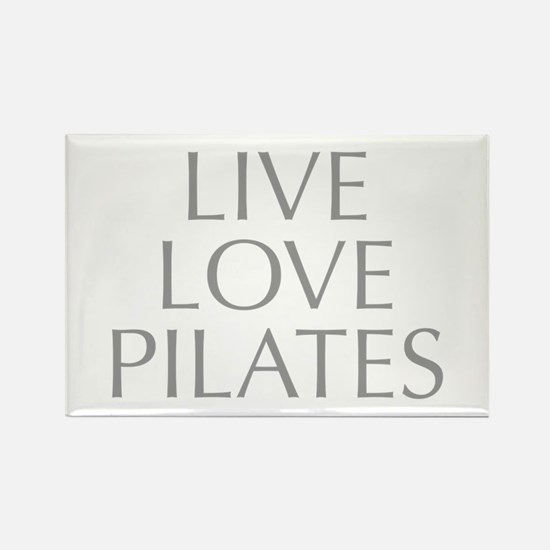 LIVE-LOVE-pilates-OPT-GRAY Rectangle Magnet