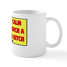 KEEP CALM AND PUNCH A STUPID BITCH Mug