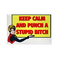 KEEP CALM AND PUNCH A STUPID BITCH Rectangle Magne