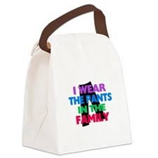 I Wear The Pants In The Family Canvas Lunch Bag