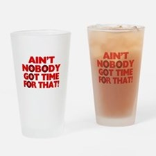 Ain't Nobody Got Time For That Funny Drinking Glas
