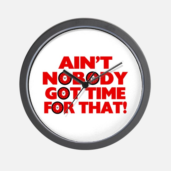 Ain't Nobody Got Time For That Funny Wall Clock