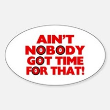 Ain't Nobody Got Time For That Funny Decal