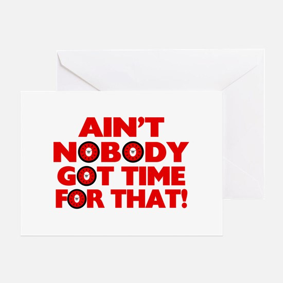 Ain't Nobody Got Time For That Funny Greeting Card