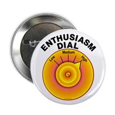 """Enthusiasm Dial on High 2.25"""" Button (10 pack)"""