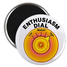 "Enthusiasm Dial on High 2.25"" Magnet (10 pack)"