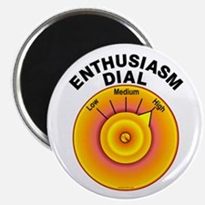 """Enthusiasm Dial on High 2.25"""" Magnet (10 pack)"""