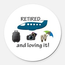 Retired And Loving It Vacation Round Car Magnet