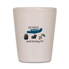Retired And Loving It Vacation Shot Glass
