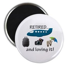 Retired And Loving It Vacation Magnet