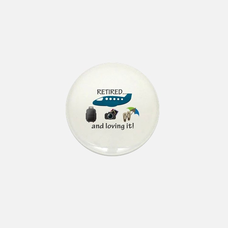 Retired And Loving It Vacation Mini Button