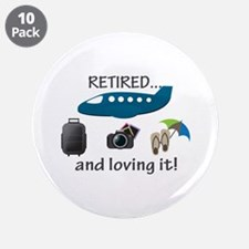 "Retired And Loving It Vacation 3.5"" Button (10 pac"