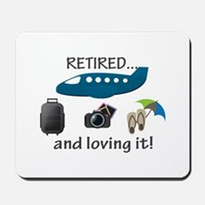 Retired And Loving It Vacation Mousepad