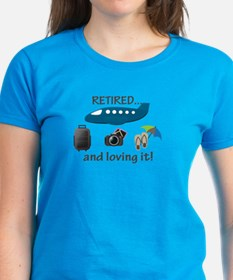 Retired And Loving It Vacation Tee