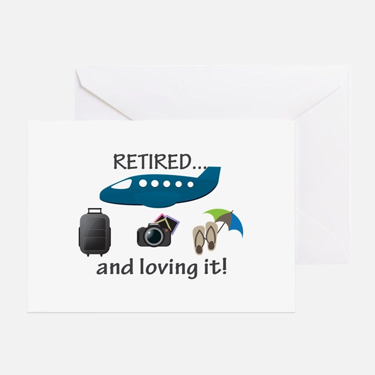 Retired And Loving It Vacation Greeting Card