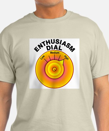 Enthusiasm Dial on High T-Shirt
