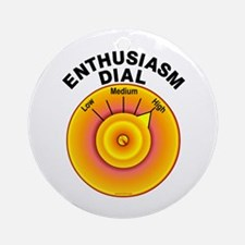 Enthusiasm Dial on High Ornament (Round)