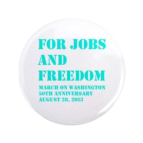For Jobs March On Washington 50th Anniversary 3.5&