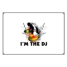 I'm The DJ Rockin The Turntables Banner