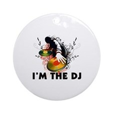 I'm The DJ Rockin The Turntables Ornament (Round)