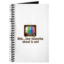 Shh My Favorite Show Is On Television Journal