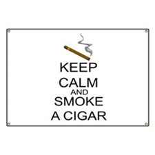 Keep Calm And Smoke A Cigar Banner
