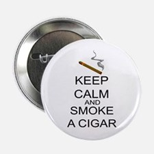 "Keep Calm And Smoke A Cigar 2.25"" Button (100"