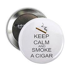 """Keep Calm And Smoke A Cigar 2.25"""" Button"""