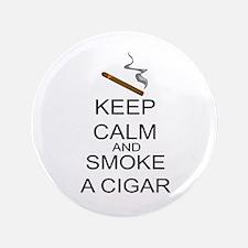 """Keep Calm And Smoke A Cigar 3.5"""" Button"""