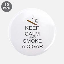 """Keep Calm And Smoke A Cigar 3.5"""" Button (10 p"""