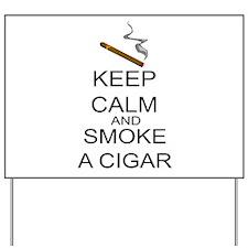Keep Calm And Smoke A Cigar Yard Sign