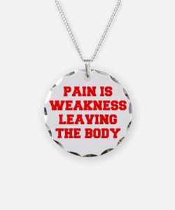 pain-is-weakness-FRESH-RED Necklace