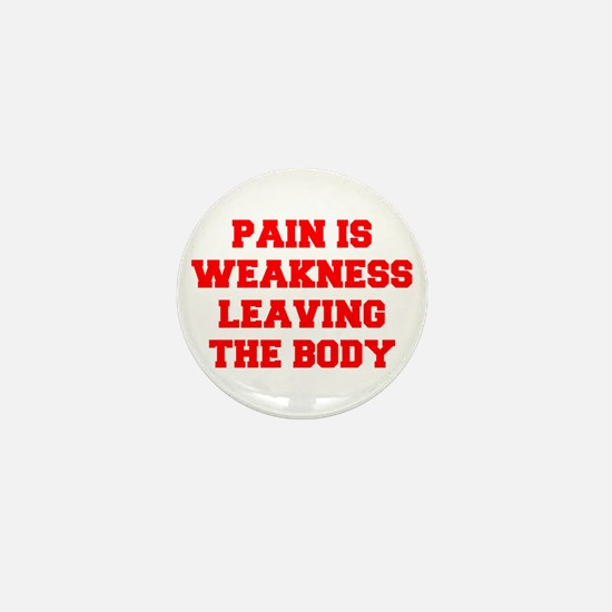 pain-is-weakness-FRESH-RED Mini Button