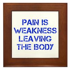 pain-is-weakness-CAP-BLUE Framed Tile
