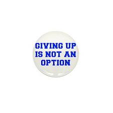 GIVING-UP-FRESH-BLUE Mini Button