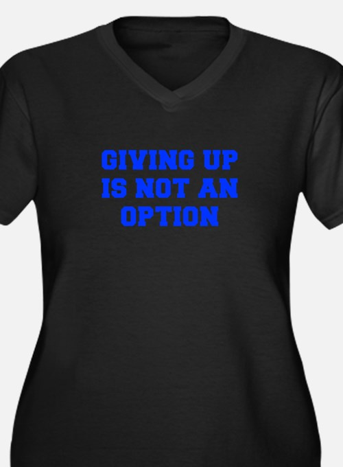 GIVING-UP-FRESH-BLUE Plus Size T-Shirt
