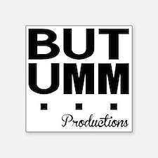 But Umm... Logo Sticker