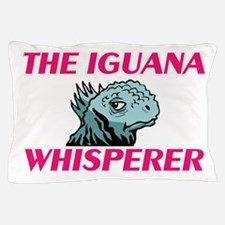 The Iguana Whisperer Pillow Case