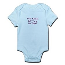 Ain't Nobody Got Time Infant Bodysuit